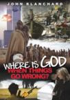 Where Is God When Things Go Wrong?: John Blanchard