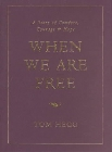 When We Are Free: Tom Hegg