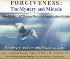 Forgiveness: The Mystery and Miracle: Finding Freedom and Peace at Last: Annette Stanwick & Annette Stanwick