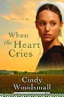 When the Heart Cries: Cindy Woodsmall
