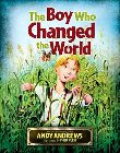 The Boy Who Changed the World: Andy Andrews