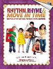 Rhythm, Rhyme &amp; Move in Time - Games and Songs to Get Kids Moving: Singin' &amp; Swingin' at the K-2 Chorale Series: Jill Gallina &amp; Michael Gallina
