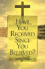 Have You Received Since You Believed?: Jay Prewitt