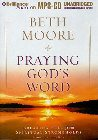 Praying God's Word: Breaking Free from Spiritual Strongholds: Beth Moore & Joyce Bean
