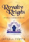 Royalty Reigns: In the Grand Scheme of Things: Angela Yvette
