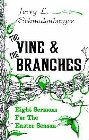 The Vine and the Branches: Eight Sermons for the Easter Season: Jerry Schmalenberger