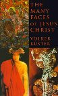 The Many Faces of Jesus Christ: Intercultural Christology: Volker Kuster & Robert Schreiter