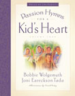 Passion Hymns for a Kid's Heart [With CD]: Bobbie Wolgemuth &amp; Joni Tada &amp; Frank Ordaz
