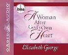 A Woman After God's Own Heart: Elizabeth George & Elizabeth George
