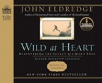 Wild at Heart: John Eldredge & Kelly Dolan & John Eldredge