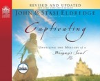 Captivating: Unveiling the Mystery of a Woman's Soul: John Eldredge &amp; Stasi Eldredge &amp; John Eldredge
