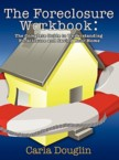 The Foreclosure Workbook: Carla Douglin