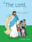 The Lord, His Story: Bible Stories &amp; Reading Lessons for Little Eyes and Ears: Gladys Marques