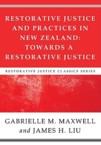 Restorative Justice and Practices in New Zealand: Towards a Restorative Society: Gabrielle Maxwell & James Liu & Jarem Sawatsky
