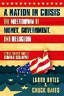 A Nation in Crisis: The Meltdown of Money, Government, and Religion: Larry Bates & Charles Bates
