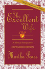 The Excellent Wife: A Biblical Perspective: Martha Peace