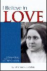 I Believe in Love: A Personal Retreat Based on the Teaching of St. Therese of Lisieux: Jean D'Elbee &amp; Jean Elbee &amp; Fr D'Elbee